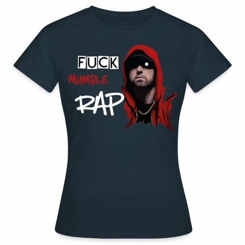 Fuck Mumble RAP - Frauen T-Shirt