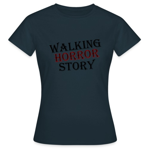 walking Horror story - Vrouwen T-shirt
