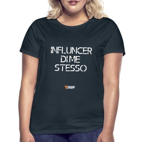 Influencer di me stesso - Marketer Stuff - Maglietta da donna