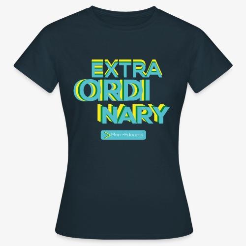 Extraordinary - T-shirt Femme