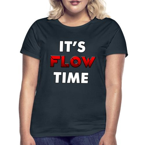 IT'S FLOW TIME - T-shirt Femme
