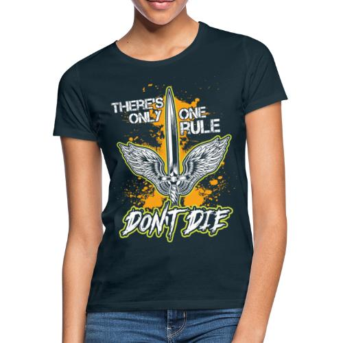 Rollenspiel - There's only one rule - don't die - Frauen T-Shirt