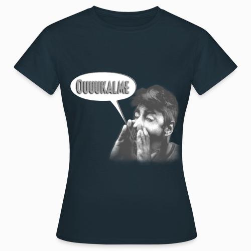 Ouuukalme - T-shirt Femme