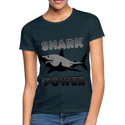 Shark Power Schwarz - Frauen T-Shirt