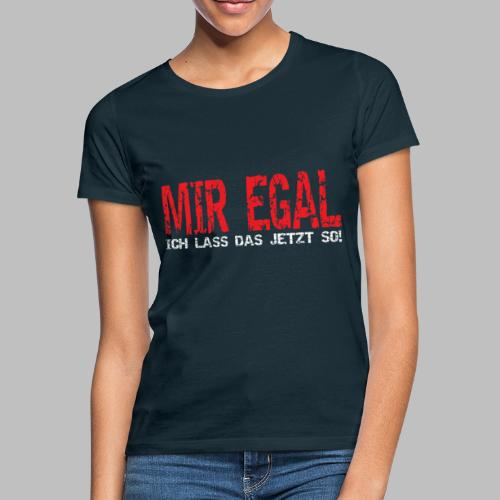 Heimwerker Hobbybastler Handwerker Mir Egal - Frauen T-Shirt