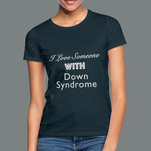 I love someone - T-shirt dam
