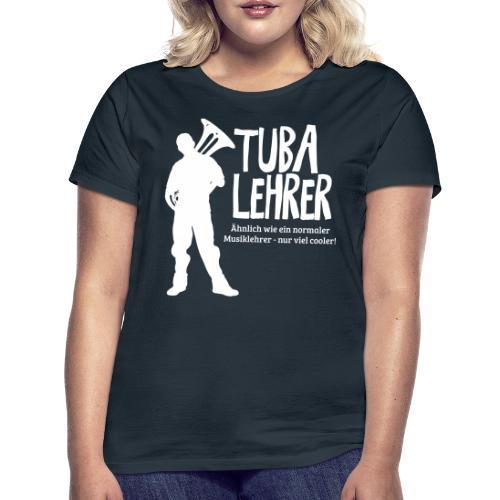 Tuba Lehrer | Tubist - Frauen T-Shirt