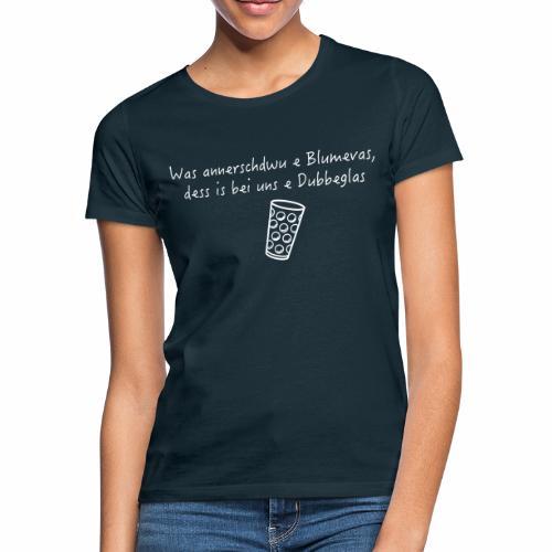 Blumenvase ≠ Dubbe Schobbe - Frauen T-Shirt