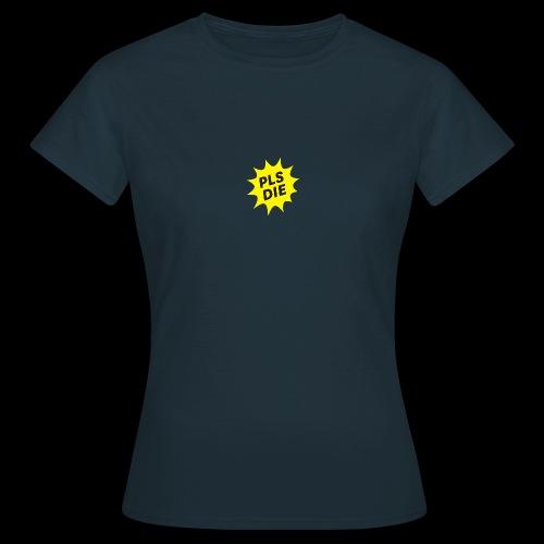 PLSDIE Hatewear - Frauen T-Shirt