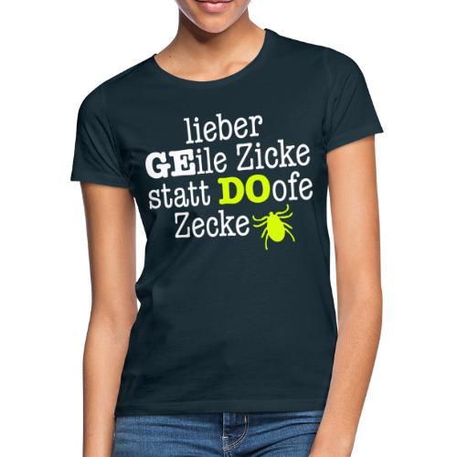Lieber Zicke statt Zecke - Frauen T-Shirt