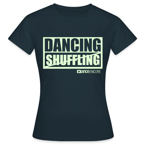 Dancing is not Shuffling - Frauen T-Shirt