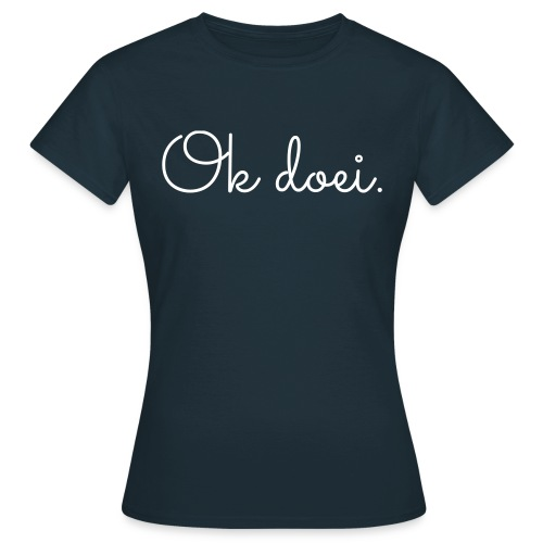 Ok doei - Vrouwen T-shirt