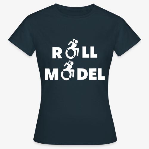 Dame in rolstoel is ook een roll model - Vrouwen T-shirt