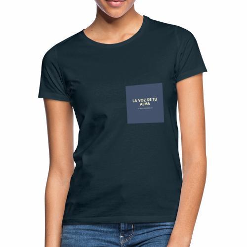 la voz de tu alma - Camiseta mujer