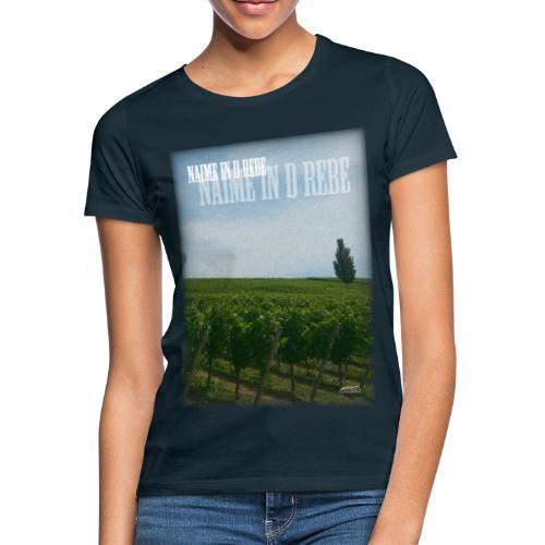 Naime in d Rebe - Frauen T-Shirt