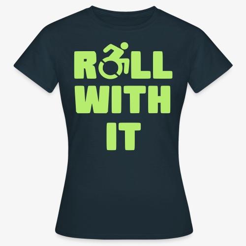 > Ik rol met mijn rolstoel, roller, gehandicapt - Vrouwen T-shirt