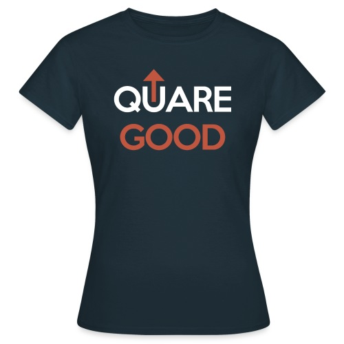 Quare Good - Women's T-Shirt