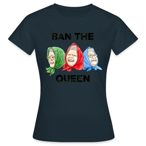 Ban The Queen png - Women's T-Shirt