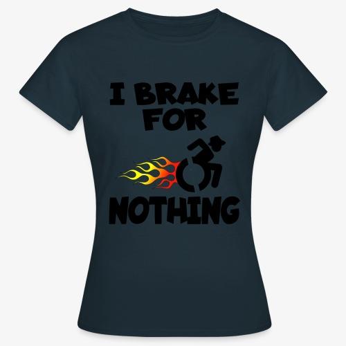 > Ik stop voor niemand in mijn rolstoel, roller - Vrouwen T-shirt