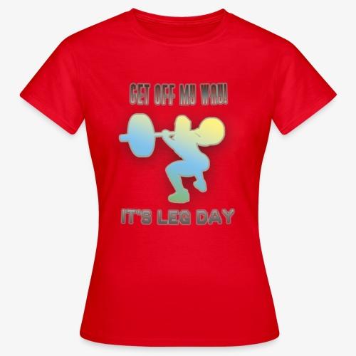 It's Leg Day Women - T-shirt Femme