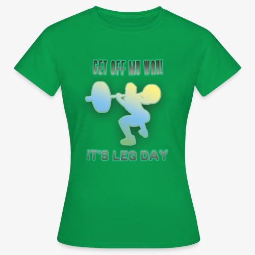 It's Leg Day Women - T-shirt Femme