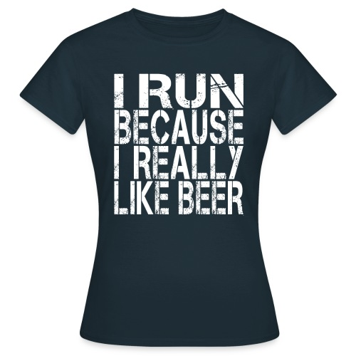 i run because like beer - Maglietta da donna