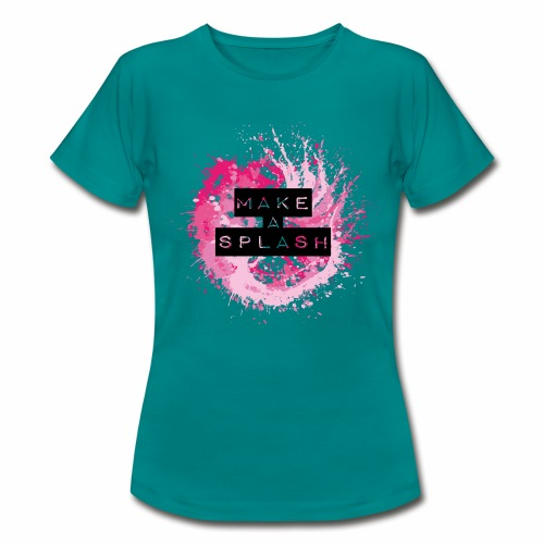 Make a Splash - Aquarell Design - Frauen T-Shirt