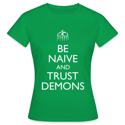 Be Naive and Trust Demons Design - Women's T-Shirt