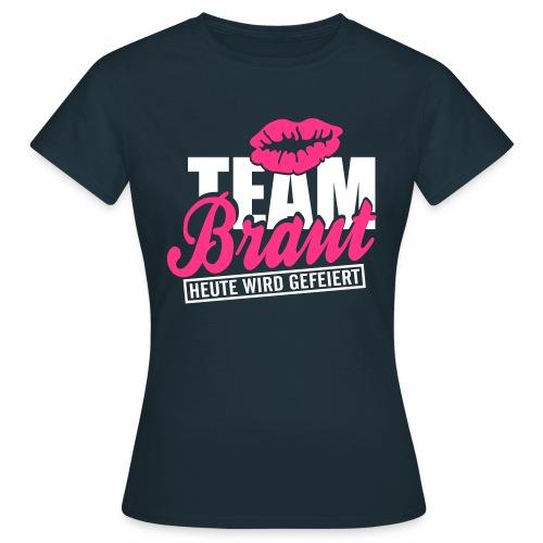 Team Braut - Frauen T-Shirt