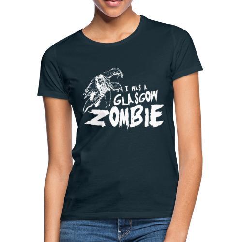 Glasgow Zombie - Women's T-Shirt