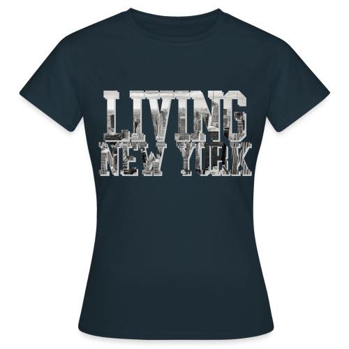 Living New York - Frauen T-Shirt