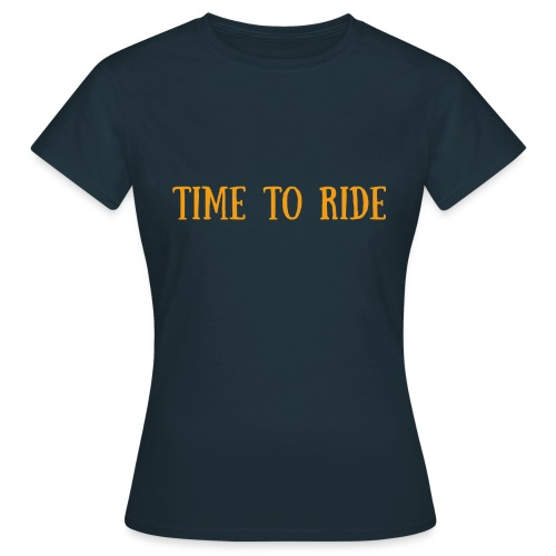 TIME TO RIDE - T-shirt Femme