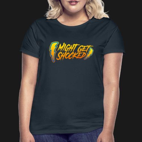 Might Get Shocked - T-shirt Femme