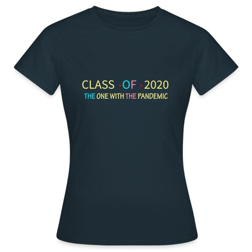 class of 2020 the one with the pandemic Graduation - T-shirt Femme
