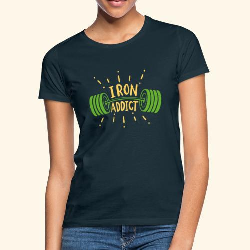 Langhantel Iron Addict Gym Shirt - Frauen T-Shirt