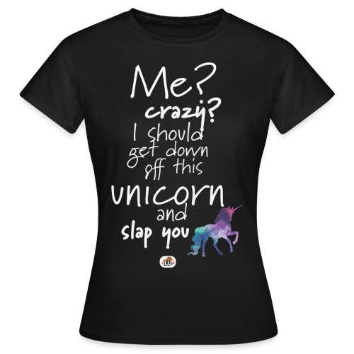 Crazy Unicorn - Light with picture - Women's T-Shirt
