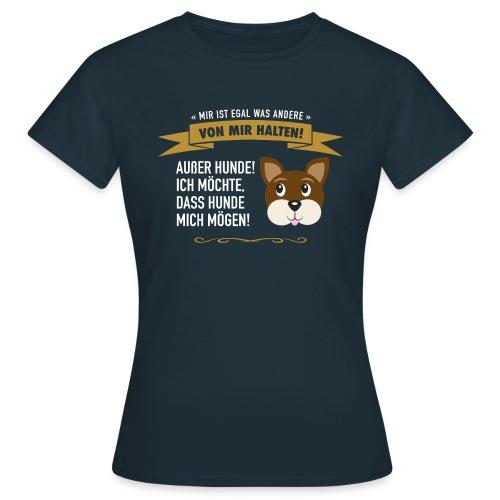 Hauptsache Hundeliebe! - Frauen T-Shirt