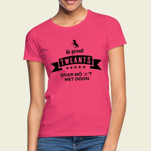 Ik proat Tweants...(donkere tekst) - Vrouwen T-shirt