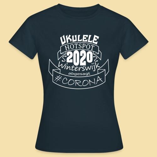 Ukulele Hotspot Winterswijk 2020 abgesagt #CORONA - Frauen T-Shirt