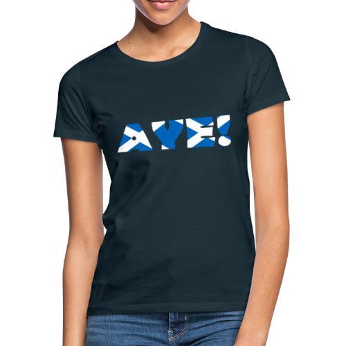 AYE! Indy Ref 2 - Women's T-Shirt