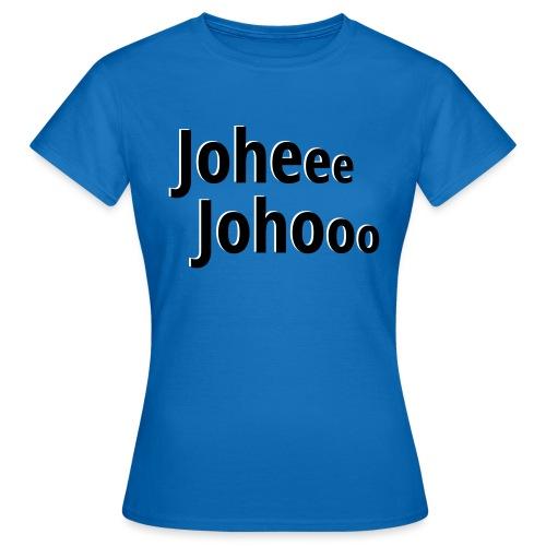 Premium T-Shirt Johee Johoo - Vrouwen T-shirt