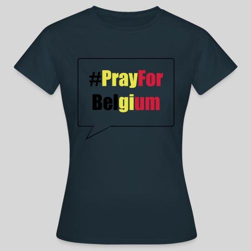 #PrayForBelgium - T-shirt Femme