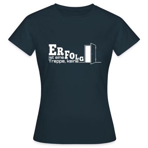 ERFOLGSTREPPE - Frauen T-Shirt