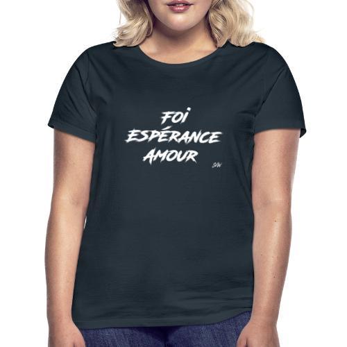 Foi Espérance Amour - T-shirt Femme