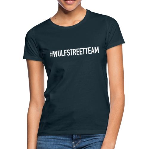 WULFSTREETTEAM TEKST - Vrouwen T-shirt