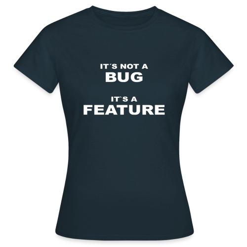 Bug / Feature - Frauen T-Shirt