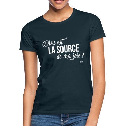 Dieu est la source de ma joie ! - T-shirt Femme