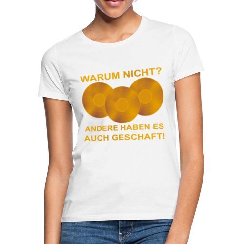 Goldene Schallplatte - Frauen T-Shirt