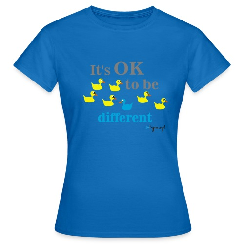 It's OK to be different - Koszulka damska
