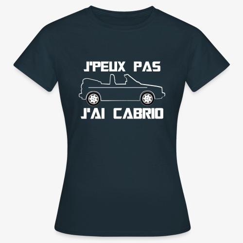 J'peux pas, J'ai Cabrio (blanc) - T-shirt Femme